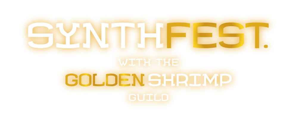 SynthFest - Golden Shrimp Guild